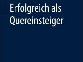 Erfolgreich als Quereinsteiger (Cover: Springer Verlag)